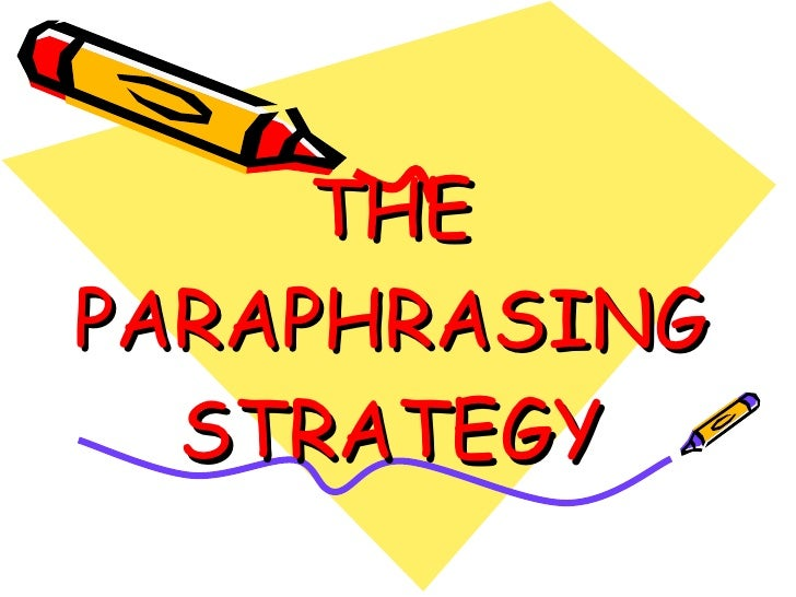 THE PARAPHRASING STRATEGY