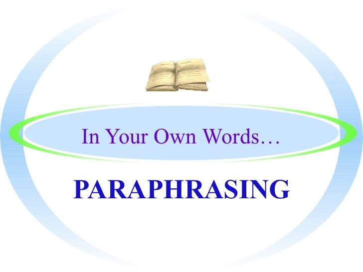 In Your Own Words… PARAPHRASING