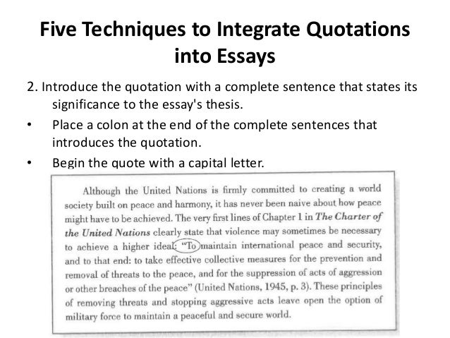 introduce quote essay Using quotations in your essay introduce the quotation with your own words and integrate it grammatically into the sentence no: in this study.