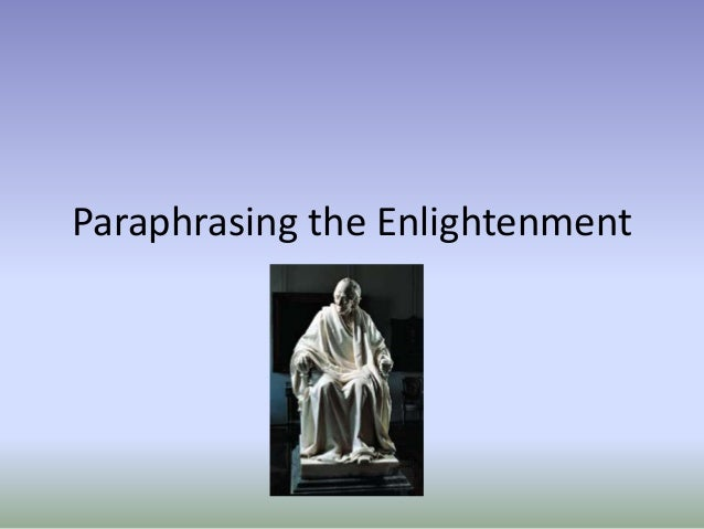 Paraphrasing the Enlightenment