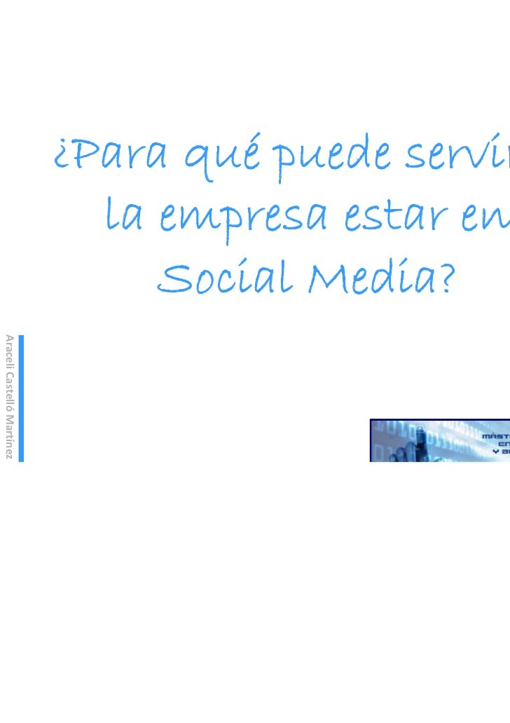 Social Media Marketing. Sesión Introductoria                            ¿Para qué puede servir a                          ...
