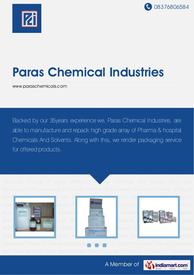 08376806584A Member ofParas Chemical Industrieswww.paraschemicals.comPharmaceutical Chemicals Pharma I.P Powdered Chemical...