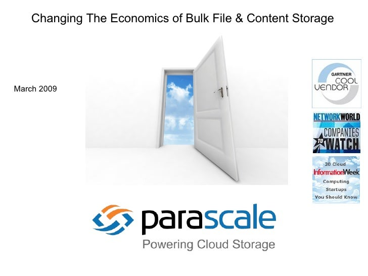 Changing The Economics of Bulk File & Content Storage March 2009