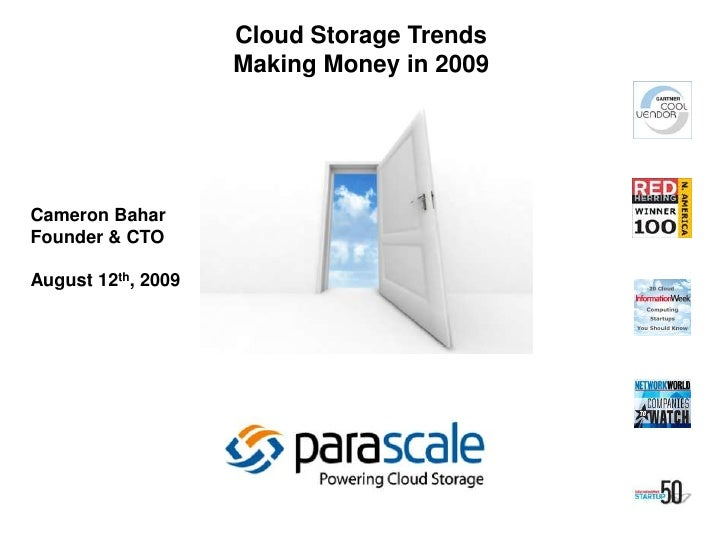 Cloud Storage Trends<br />Making Money in 2009<br />Cameron Bahar<br />Founder & CTO<br />August 12th, 2009<br />