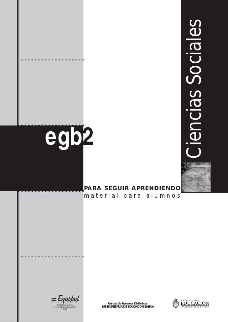 Ciencias Socialesegb2   PARA SEGUIR APRENDIENDO   material para alumnos           Unidad de Recursos Didácticos       SUBS...