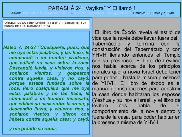 """1 PARASHÁ 24 """"Vayikra"""" Y El llamó ! Edicion: Regresando a las Raices de la Fe – regresandoalasraicesdelafe@gmail.com Estud..."""
