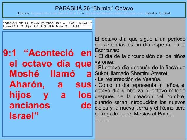 """1 PARASHÁ 26 """"Shimini"""" Octavo Edicion: Regresando a las Raices de la Fe – regresandoalasraicesdelafe@gmail.com Estudio: K...."""