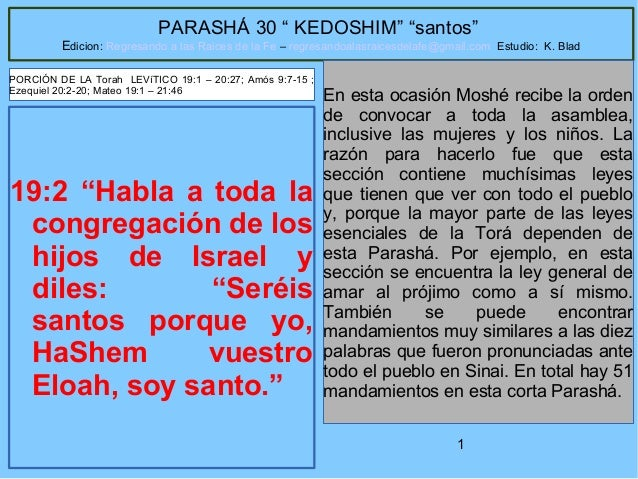 """1 PARASHÁ 30 """" KEDOSHIM"""" """"santos"""" Edicion: Regresando a las Raices de la Fe – regresandoalasraicesdelafe@gmail.com Estudio..."""