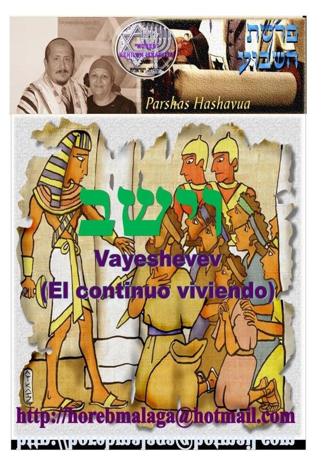 ויֵּשֶׁב ַ Parashá nº 9 Vayeshev (El Continuó viviendo) Mes 9º (Calendario Kodesh de YHWH) (5774 / 10 /KISLEV (23/11/201...