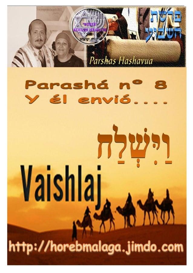 PARASHA SHAVUA  ו  ַַיִּ שלַח ְׁ  Y EL ENVIO.. Mes 9º (Calendario Kodesh de YHWH) (5774 / 03/KISLEV (16/11/2013)  ¡A l...