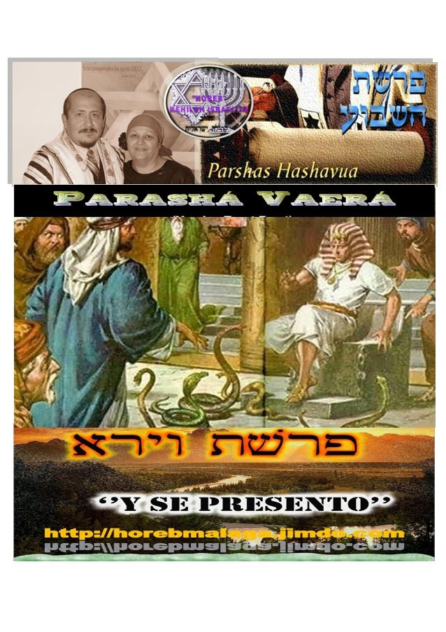 וָאֵ רא ָ Parasha nº 14 Va'era (y Me Mostré o Aparecí) Mes 10º (Calendario Kodesh de YHWH) (5774 / 14 /TEVET (28-12-13) ...