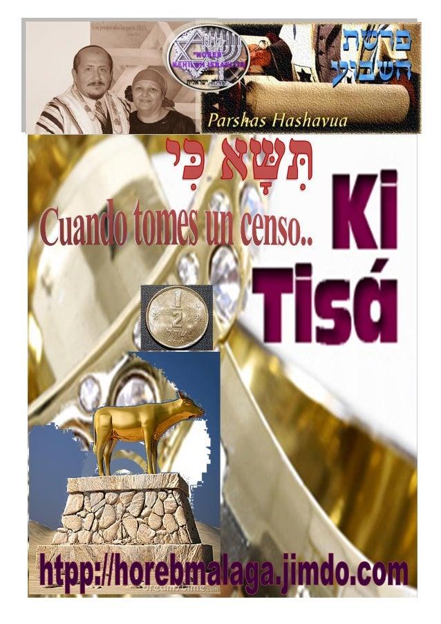 Parashá nº 21 Ki Tisá -Cuando hagas (un censo) Mes 12º (Calendario Kodesh de YHWH) (5774 / 02 / ADAR)  (15-02-14)  ¡A los ...