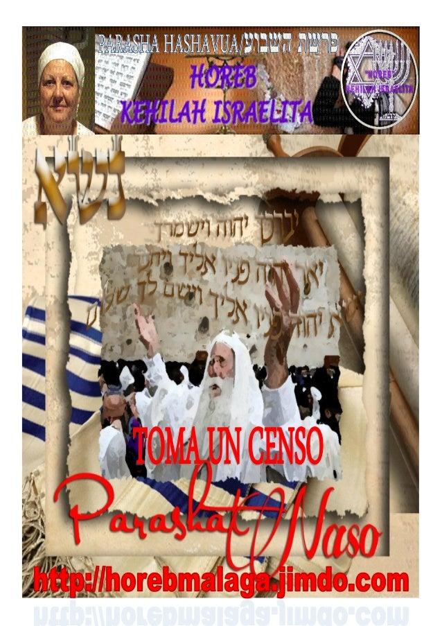 נשאParashá nº 35 Nasó (Toma un censo)Mes 3º Sivan (Calendario Kodesh de YHWH) (18-05-13)¡A los llamados de Yisrael perte...