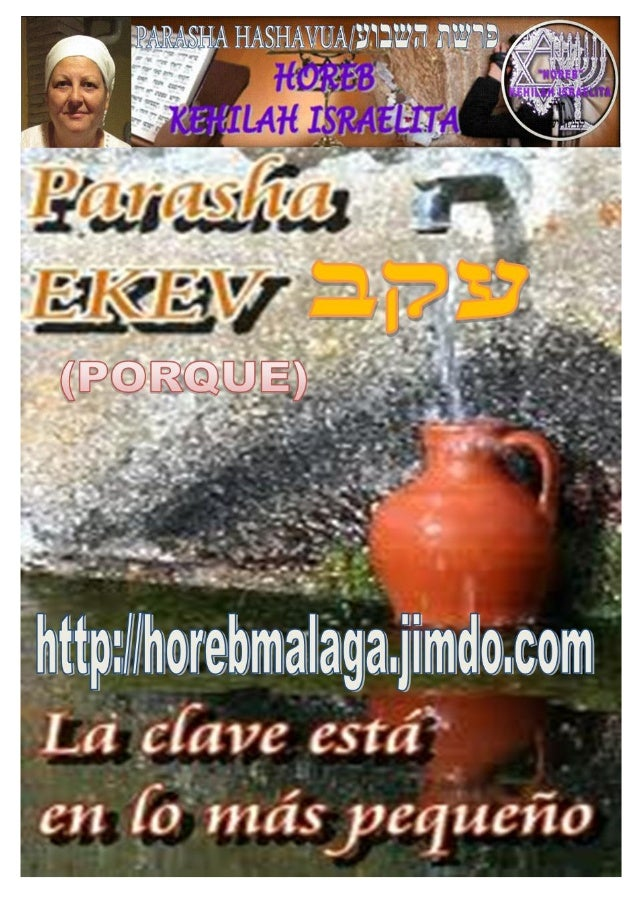 Parashá nº 46 Ekev (Porque) עקב Mes 5 º- AV (Calendario KODESH DE YAHWEH) (27-07-2013) ¡A los llamados de Yisrael perten...
