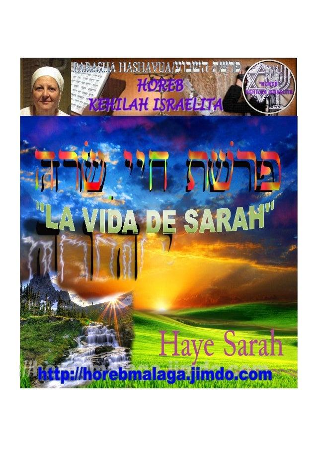 PARASHA SEMANAL Nº 5 / HAYEI SARAH (LA VIDA DE SARAH)              Mes 8º (Calendario Kodesh de YHWH)        (10/11/2012) ...