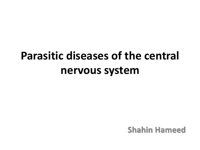 Parasitic diseases of the central nervous system