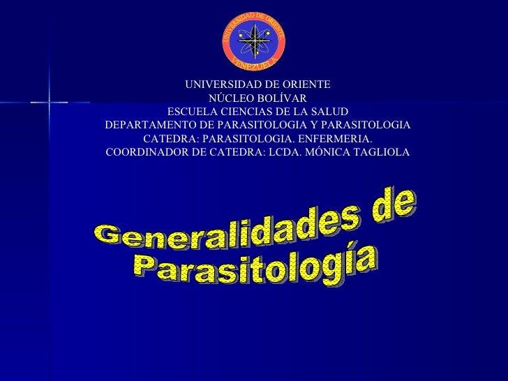 UNIVERSIDAD DE ORIENTE NÚCLEO BOLÍVAR ESCUELA CIENCIAS DE LA SALUD DEPARTAMENTO DE PARASITOLOGIA Y PARASITOLOGIA CATEDRA: ...