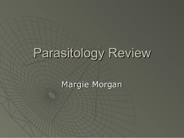 Parasitology Review Margie Morgan