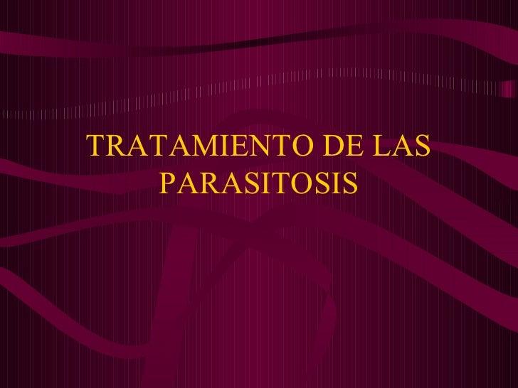 TRATAMIENTO DE LAS PARASITOSIS