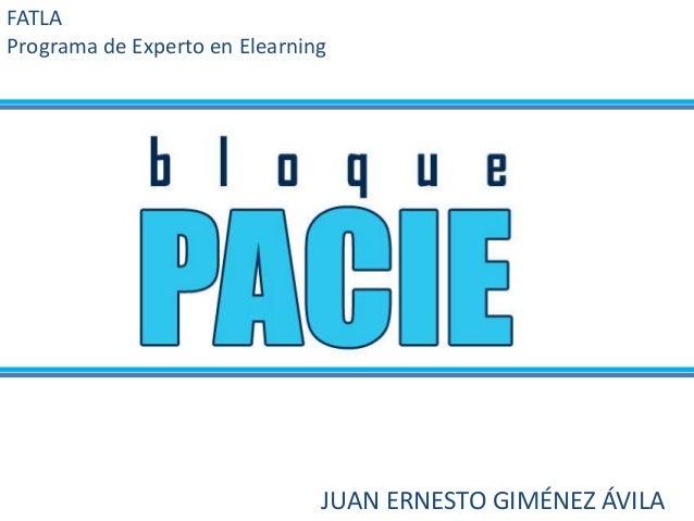 JUAN ERNESTO GIMÉNEZ ÁVILA FATLA Programa de Experto en Elearning