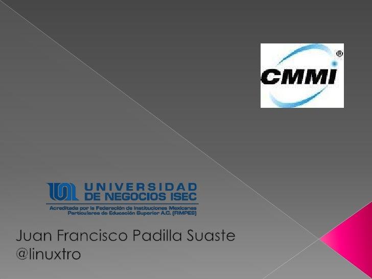 Juan Francisco Padilla Suaste<br />@linuxtro<br />