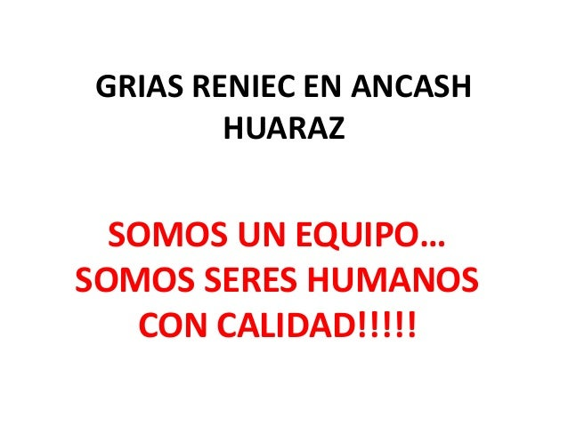 GRIAS RENIEC - HUARAZ 2013