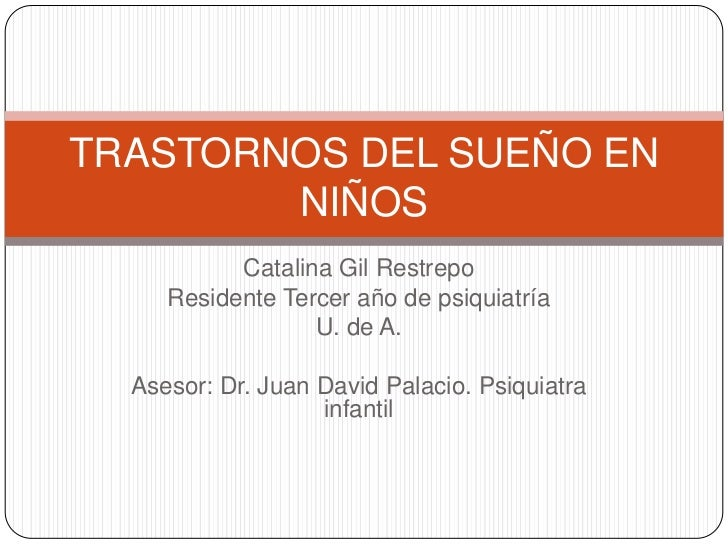 Catalina Gil Restrepo<br />Residente Tercer año de psiquiatría<br />U. de A.<br />Asesor: Dr. Juan David Palacio. Psiquiat...