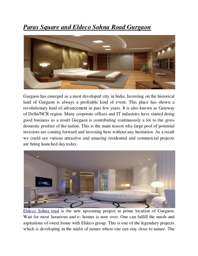 Paras Square and Eldeco Sohna Road Gurgaon  Gurgaon has emerged as a most developed city in India. Investing on the histor...