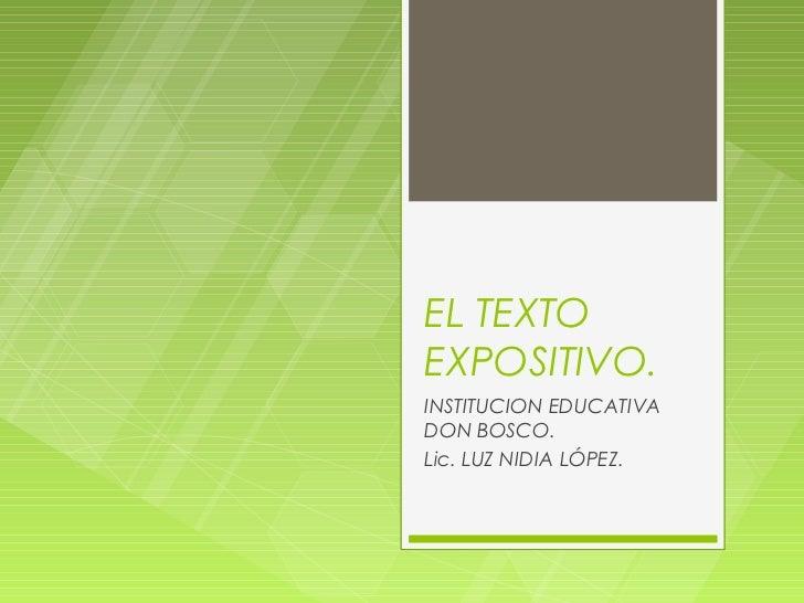 EL TEXTOEXPOSITIVO.INSTITUCION EDUCATIVADON BOSCO.Lic. LUZ NIDIA LÓPEZ.