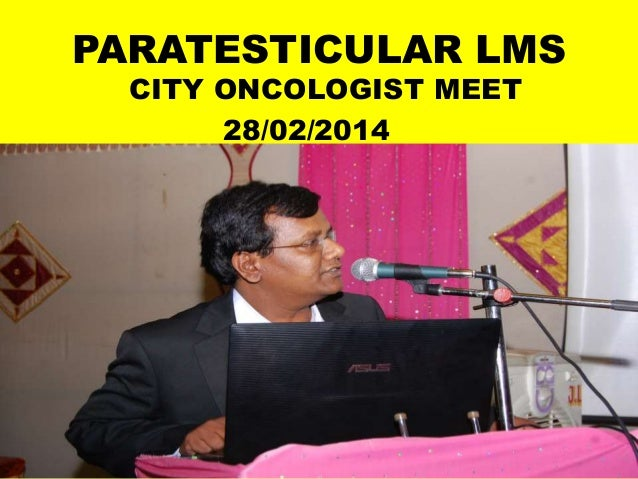 PARATESTICULAR LMS CITY ONCOLOGIST MEET 28/02/2014