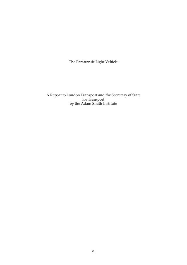 0 The Paratransit Light Vehicle A Report to London Transport and the Secretary of State for Transport by the Adam Smith In...