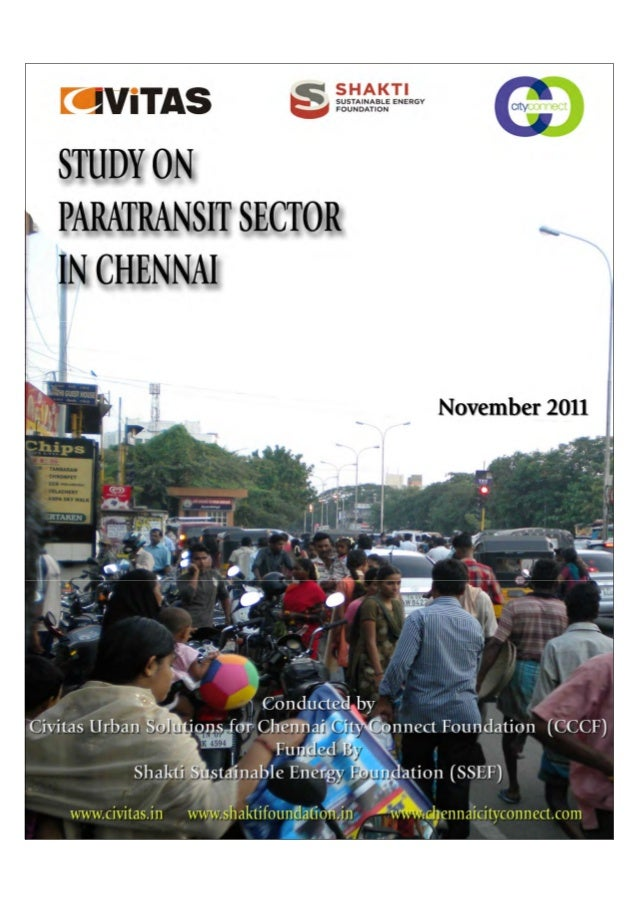 Paratransit Study 2011 CCCF/Civitas | 2 November, 2011 Conducted by Civitas Urban Solutions for Chennai City Connect Found...