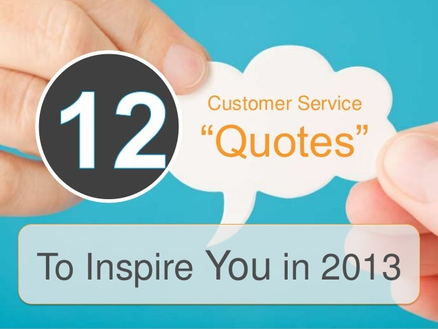 """Customer Service         """"Quotes""""To Inspire You in 2013"""