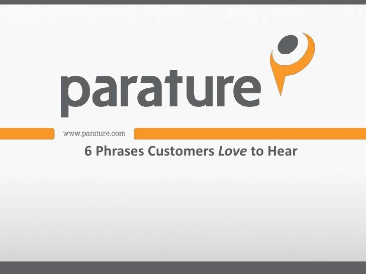 6 Phrases Customers Love to Hear