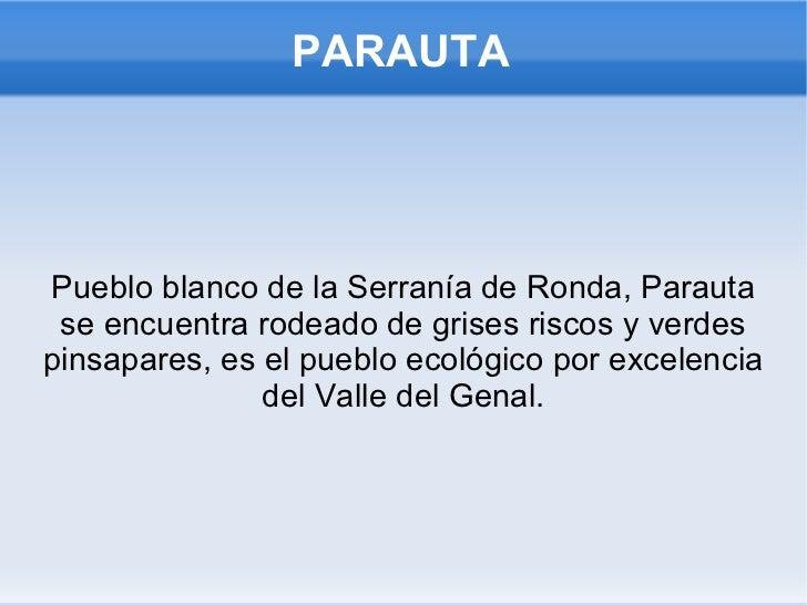 PARAUTA Pueblo blanco de la Serranía de Ronda, Parauta se encuentra rodeado de grises riscos y verdes pinsapares, es el pu...
