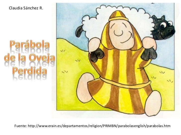 Claudia Sánchez R.<br />Parábola de la Oveja Perdida<br />Fuente: http://www.erain.es/departamentos/religion/PRIMBN/parabo...