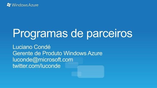Cloud Day III - Programas para parceiros com Windows Azure