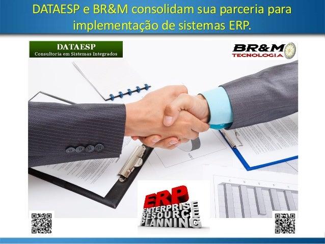 DATAESP e BR&M consolidam sua parceria para implementação de sistemas ERP.