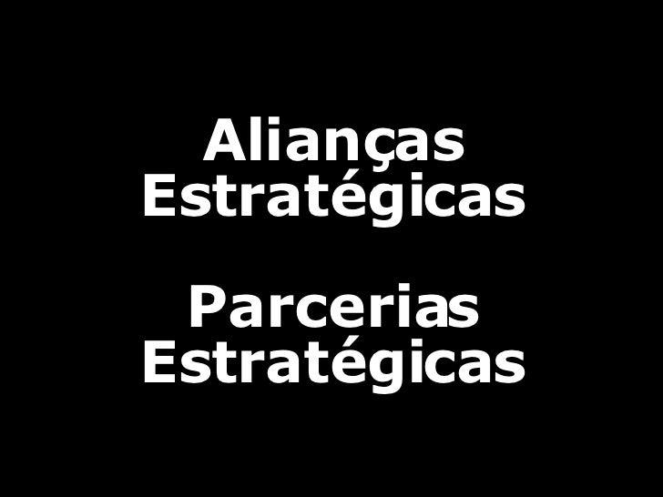 Alianças Estratégicas Parcerias Estratégicas