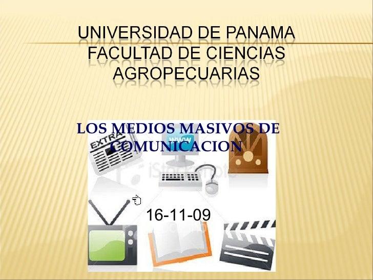 LOS MEDIOS MASIVOS DE COMUNICACION  16-11-09
