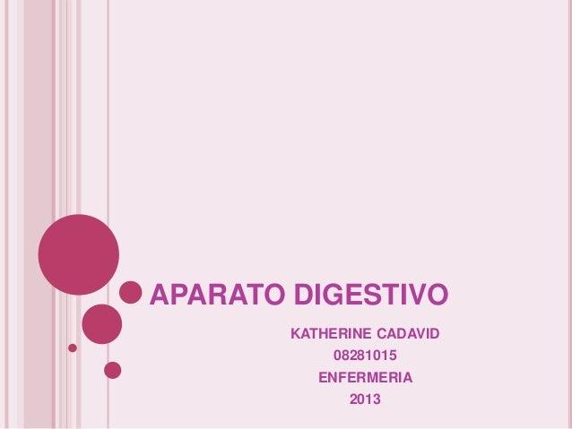 APARATO DIGESTIVO        KATHERINE CADAVID            08281015           ENFERMERIA              2013