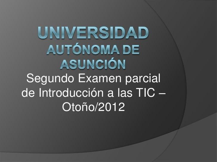 Segundo Examen parcialde Introducción a las TIC –        Otoño/2012