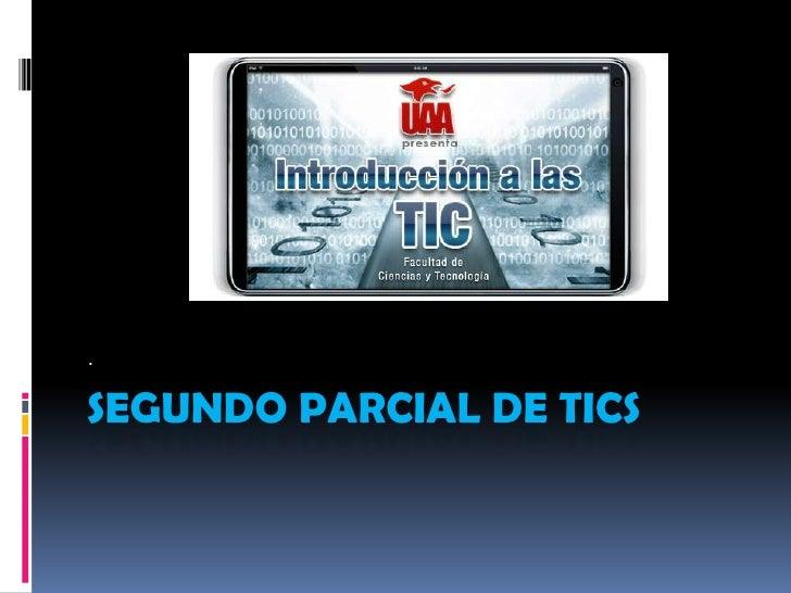 .SEGUNDO PARCIAL DE TICS