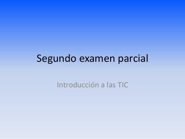 Segundo examen parcial Introducción a las TIC