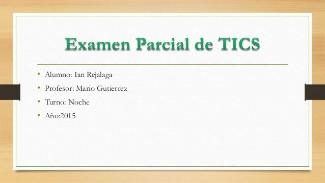 • Alumno: Ian Rejalaga • Profesor: Mario Gutierrez • Turno: Noche • Año:2015