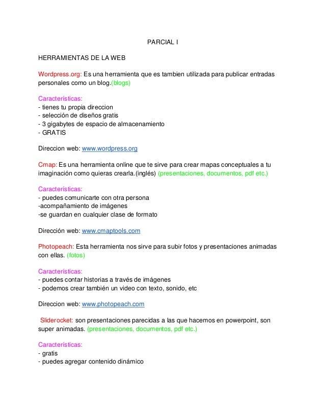 PARCIAL IHERRAMIENTAS DE LA WEBWordpress.org: Es una herramienta que es tambien utilizada para publicar entradaspersonales...