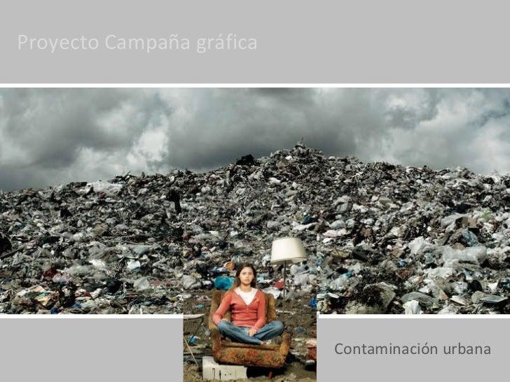 Proyecto Campaña gráfica Contaminación urbana