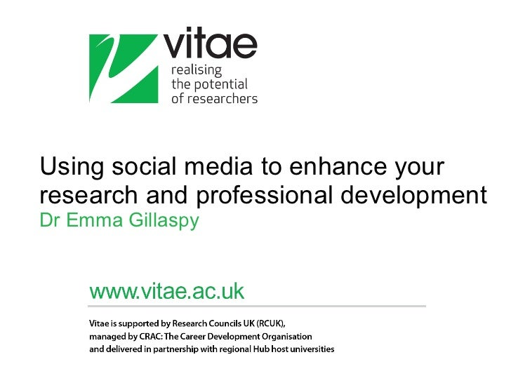 Using social media to enhance your research and professional development Dr Emma Gillaspy