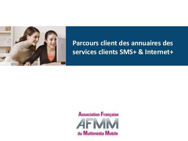 Parcours client des annuaires des services clients SMS+ & Internet+