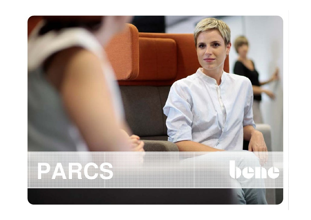 Parcs.... Enabling Communication, Collaboration, Concentration And Creativity